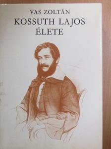 Vas Zoltán - Kossuth Lajos élete I. [antikvár]