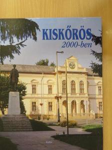 Araczki László - Kiskőrös 2000-ben [antikvár]
