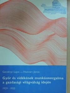 Gecsényi Lajos - Győr és vidékének munkásmozgalma a gazdasági világválság idején 1929-1933 [antikvár]