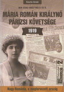 Koszta István - Mária román királynő párizsi követsége 1919 [antikvár]