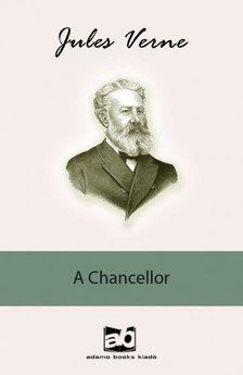 Jules Verne - A Chancellor [eKönyv: epub, mobi]