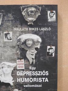 MAJLÁTH MIKES LÁSZLÓ - Egy depressziós humorista vallomásai [antikvár]