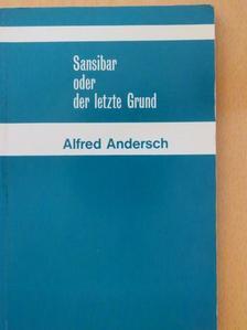 Alfred Andersch - Sansibar oder der letzte Grund [antikvár]