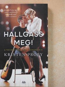 Kristen Proby - Hallgass meg! [antikvár]