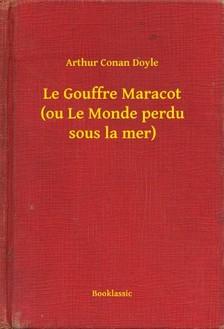 Arthur Conan Doyle - Le Gouffre Maracot (ou Le Monde perdu sous la mer) [eKönyv: epub, mobi]