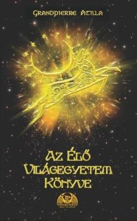 Grandpierre Atilla - Az élő világegyetem könyve