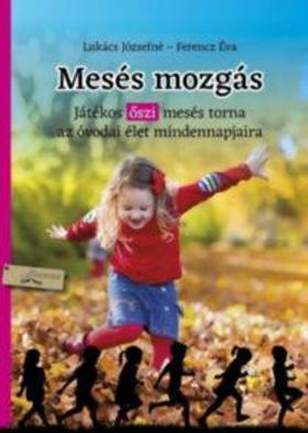 Lukács Józsefné - Ferencz Éva - Mesés mozgás