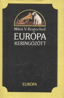 Kratochvil, Milos V. - Európa keringőzött [antikvár]