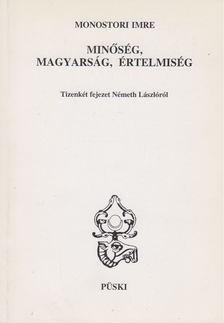 Monostori Imre - Minőség, magyarság, értelmiség [antikvár]