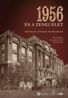 (szerk.) Gyarmati György - Péteri Lóránt - 1956 és a zenei élet [eKönyv: pdf]