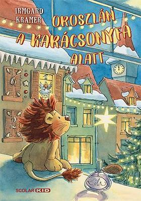 Irmgard Kramer - Oroszlán a karácsonyfa alatt
