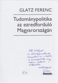 Glatz Ferenc - Tudománypolitika az ezredforduló Magyarországán (dedikált) [antikvár]