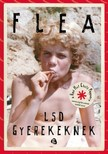 Flea - LSD gyerekeknek [eKönyv: epub, mobi]