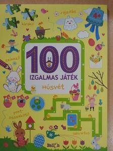 100 izgalmas játék - Húsvét [antikvár]
