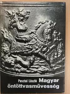 Pusztai László - Magyar öntöttvasművesség [antikvár]