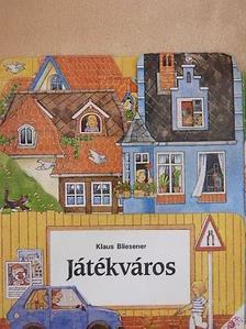 Klaus Bliesener - Játékváros [antikvár]