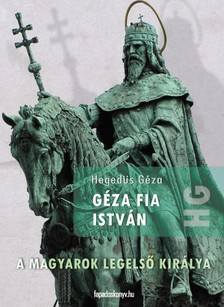 Hegedüs Géza - Géza fia István [eKönyv: epub, mobi]