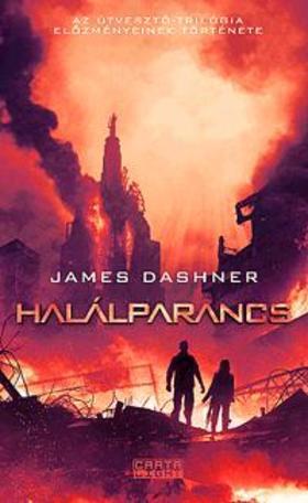 James Dashner - Halálparancs - Az Útvesztő-trilógia előzménykötete