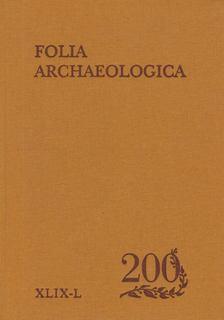 FODOR ISTVÁN - Folia Archaeologica XLIX-L [antikvár]