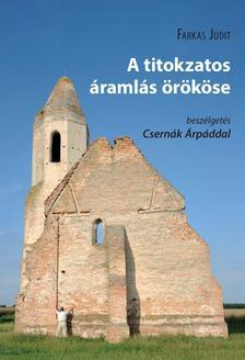 Farkas Judit - A titokzatos áramlás örököse - beszélgetés Csernák Árpáddal
