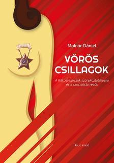 Molnár Dániel - Vörös csillagok. A Rákosi-korszak szórakoztatóipara és a szocialista revűk