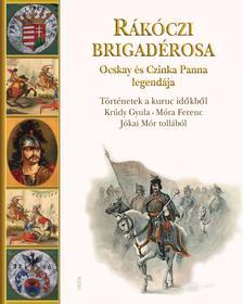 KRÚDY GYULA - Rákóczi brigadérosa - Ocskay és Czinka Panna legendája