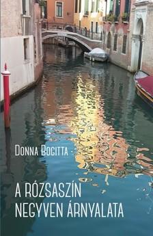 Donna Bogitta - A rózsaszín negyven árnyalata. Királynői életek, elgurult koronák [eKönyv: epub, mobi]
