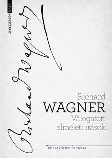 Richard Wagner - Válogatott elméleti írások