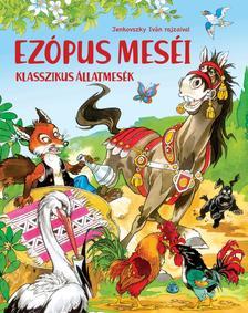 Szabó Zsolt - Ezópus meséi - Klasszikus állatmesék