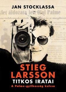 Jan Stocklassa - Stieg Larsson titkos iratai [antikvár]