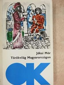 Jókai Mór - Törökvilág Magyarországon [antikvár]
