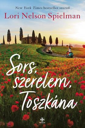 Lori Nelson Spielman - Sors, szerelem, Toszkána
