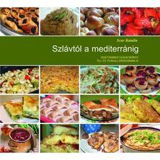 Scur Katalin - Szlávtól a mediterránig - Vegán szakácskönyv tej- és tojásallergiásoknak, cukorbetegeknek és gluténérzékenyeknek, magas vérnyomásban és koleszterinpro
