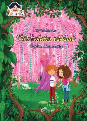 Kele Krisztina - Varázslatos vakáció - Vigyázat, kalandveszély!