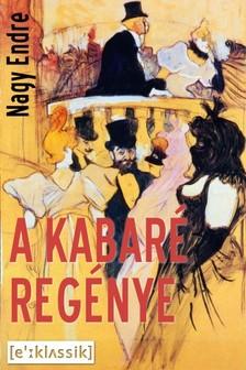 Nagy Endre - A kabaré regénye [eKönyv: epub, mobi]