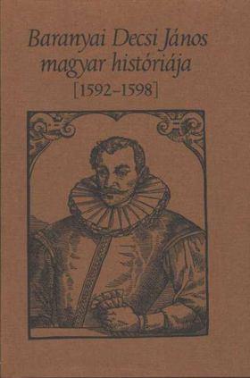 KULCSÁR PÉTER - Baranyai Decsi János magyar históriája 1592-1598 [antikvár]