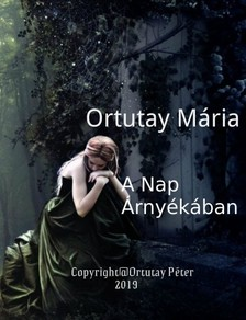 Mária Ortutay - A Nap árnyékában [eKönyv: epub, mobi]