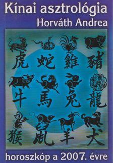 Horváth Andrea - Kínai horoszkóp a 2007-es évre [antikvár]