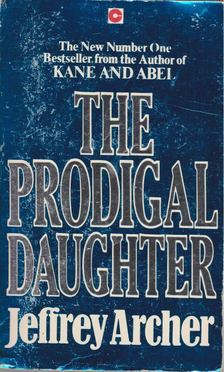 Jeffrey Archer - The Prodigal Daughter [antikvár]