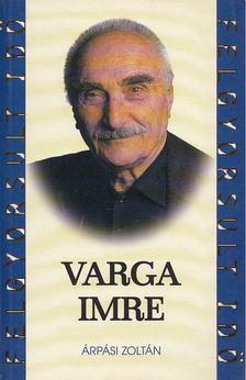 ÁRPÁSI ZOLTÁN - Varga Imre [antikvár]
