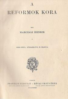Marczali Henrik - A reformok kora [antikvár]