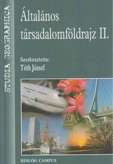Tóth József - Általános társadalomföldrajz II. [antikvár]