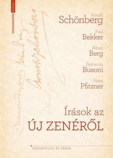 Arnold Schönberg és kortársai - Írások az új zenéről