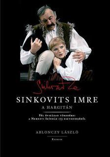 Ablonczy László - Sinkovits Imre a Hargitán [antikvár]