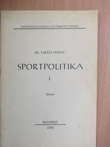 Dr. Takács Ferenc - Sportpolitika I. [antikvár]