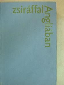 Boldizsár Iván - Zsiráffal Angliában [antikvár]
