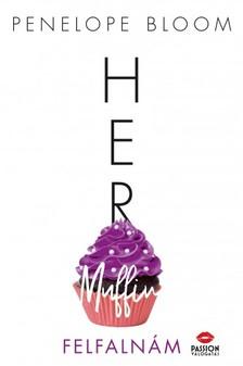 Penelope Bloom - Her Muffin - Felfalnám [eKönyv: epub, mobi]