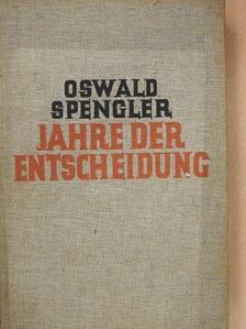 Oswald Spengler - Jahre der Entscheidung I. [antikvár]