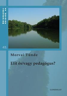 Morvái Tünde - Elit és/vagy pedagógus? Adalékok a csehszlovákiai társadalomtörténethez