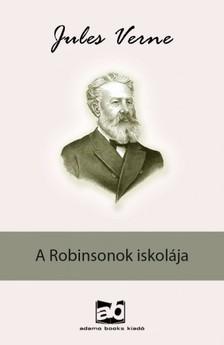 Jules Verne - A Robinsonok iskolája [eKönyv: epub, mobi]